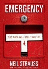 Okładka książki Emergency: This Book Will Save Your Life Neil Strauss