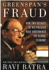 Okładka książki Greenspans Fraud Ravi Batra
