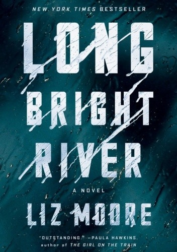 Okładka książki Long Bright River Liz Moore
