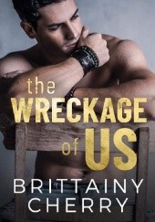 Okładka książki The Wreckage Of Us Brittainy C. Cherry