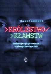 Okładka książki Królestwo kłamstw. Podróż w głąb świata cyberprzestępców Kate Fazzini