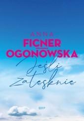 Okładka książki Jeśli zatęsknię Anna Ficner-Ogonowska