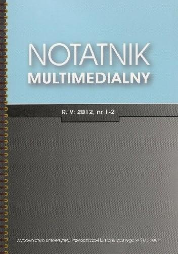 Okładka książki Notatnik Multimedialny R. V, 2012, nr 1-2 Małgorzata Połeć-Rozbicka,Piotr Prachnio