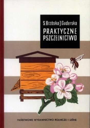 Okładka książki Praktyczne pszczelnictwo Stanisław Brzósko,Jadwiga Guderska
