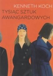 Okładka książki Tysiące sztuk awangardowych Kenneth Koch