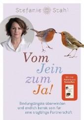 Okładka książki Vom Jein zum Ja! Bindungsängste überwinden und endlich bereit sein für eine tragfähige Partnerschaft Stefanie Stahl