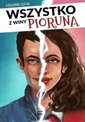Okładka książki Wszystko z winy pioruna Arianna Leoni