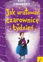 Okładka książki Jak uratować czarownicę w tydzień