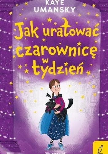 Okładka książki Jak uratować czarownicę w tydzień Kaye Umansky