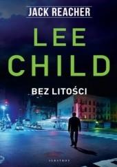 Okładka książki Bez litości Lee Child