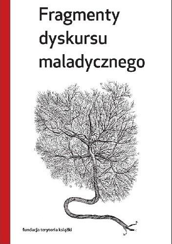Okładka książki Fragmenty dyskursu maladycznego Maciej Ganczar,Ireneusz Gielata,Monika Ładoń