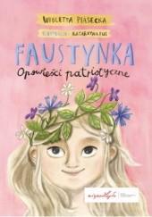 Okładka książki Faustynka. Opowieści patriotyczne Wioletta Piasecka