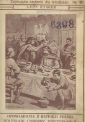 Okładka książki Opowiadania z historji Polski: Bolesław Chrobry, Mieczysław II, Kazimierz Odnowiciel, Bolesław Śmiały