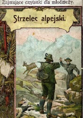 Okładka książki Strzelec alpejski autor nieznany