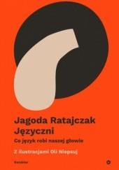 Okładka książki Języczni. Co język robi naszej głowie Aleksandra Niepsuj,Jagoda Ratajczak