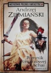 Okładka książki Pomnik Cesarzowej Achai - Tom V cz. III Andrzej Ziemiański