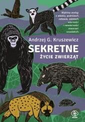 Okładka książki Sekretne życie zwierząt Andrzej G. Kruszewicz