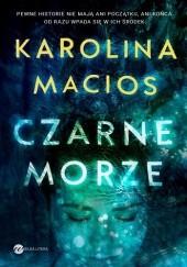 Okładka książki Czarne morze Karolina Macios