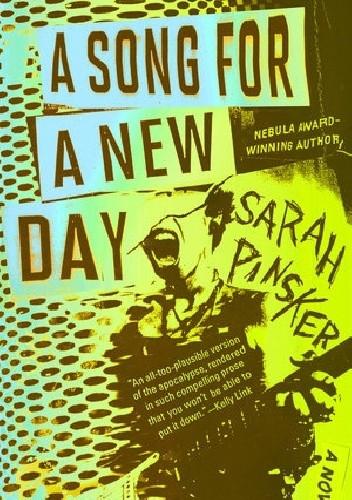 Okładka książki A Song for a New Day Sarah Pinsker