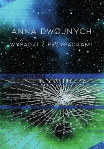 Okładka książki Wypadki z przypadkami Anna Dwojnych