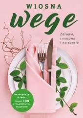 Okładka książki Wiosna wege. Zdrowa, smaczna i na czasie praca zbiorowa