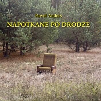 Okładka książki Napotkane po drodze Paweł Anders