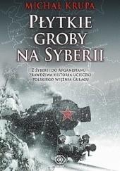 Okładka książki Płytkie groby na Syberii Michał Krupa