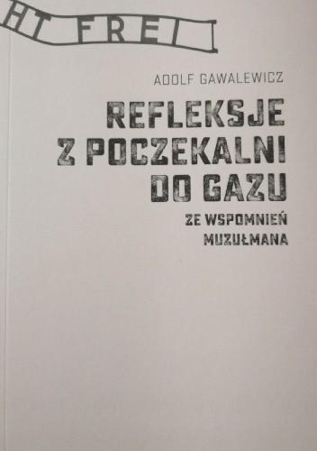 Okładka książki Refleksje z poczekalni do gazu. Ze wspomnień muzułmana Adolf Gawalewicz