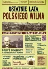 Okładka książki Ostatnie lata polskiego Wilna Sławomir Koper,Tomasz Stańczyk