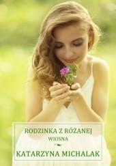 Okładka książki Rodzinka z Różanej. Wiosna Katarzyna Michalak