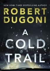 Okładka książki A Cold Trail Robert Dugoni