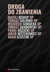 Okładka książki Droga do zbawienia praca zbiorowa,Paweł Kozacki OP,Adam Szustak OP,Tomasz Grabowski,Maciej Biskup
