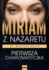 Okładka książki Miriam z Nazaretu. Pierwsza charyzmatyczka.