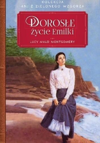 Okładka książki Dorosłe życie Emilki Lucy Maud Montgomery