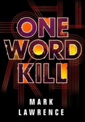 Okładka książki One Word Kill Mark Lawrence
