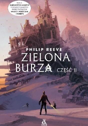 Okładka książki Zielona Burza. Część 2 Philip Reeve