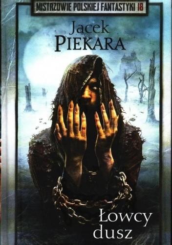 Okładka książki Łowcy dusz Jacek Piekara
