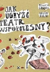 Okładka książki Jak ugryźć teatr współczesny?