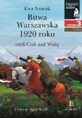 Okładka książki Bitwa Warszawska 1920, czyli Cud nad Wisłą. Ewa Nowak,Agata Kopff