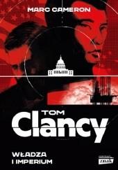 Okładka książki Władza i imperium Tom Clancy,Marc Cameron