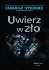 Okładka książki Uwierz w zło Łukasz Steinke