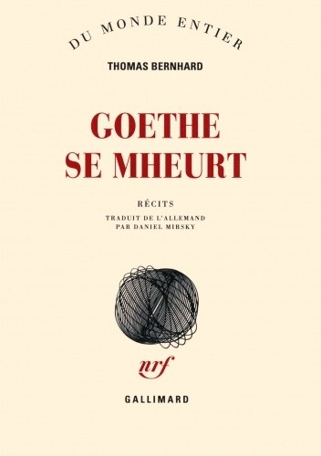 Okładka książki Goethe se mheurt Thomas Bernhard