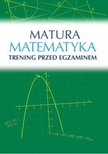 Okładka książki Matura: Matematyka. Trening przed egzaminem Roman Wosiek