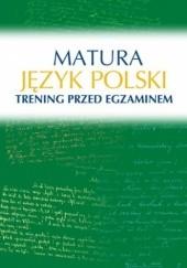 Okładka książki Matura. Język polski. Trening przed egzaminem
