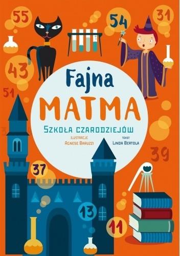 Okładka książki Fajna matma. Szkoła Czarnoksiężników Linda Bertola