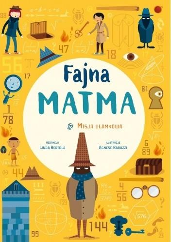 Okładka książki Fajna matma. Misja ułamkowa Linda Bertola