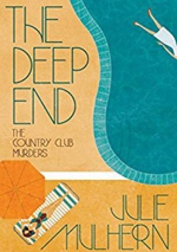 Okładka książki The Deep End Julie Mulhern