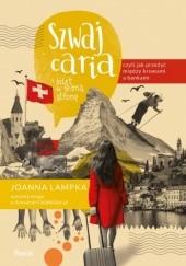 Okładka książki Szwajcaria, czyli jak przeżyć między krowami a bankami. Bilet w jedną stronę