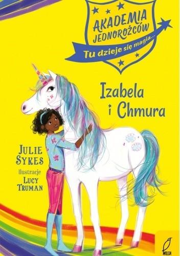 Okładka książki Akademia Jednorożców. Izabela i Chmura Julie Sykes