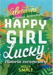 Okładka książki The Valentines T.1 Happy Girl Lucky. Historia szczęściary